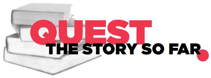 quest the story so far